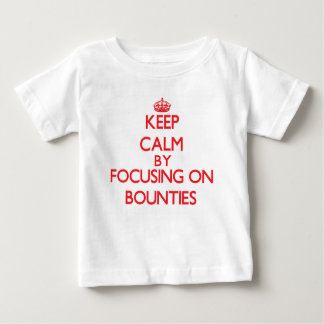 Keep Calm by focusing on Bounties Infant T-Shirt