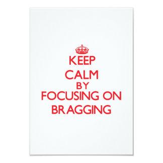 "Keep Calm by focusing on Bragging 3.5"" X 5"" Invitation Card"