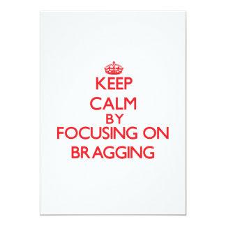 "Keep Calm by focusing on Bragging 5"" X 7"" Invitation Card"