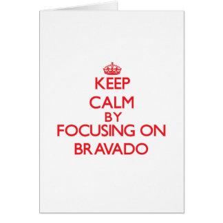 Keep Calm by focusing on Bravado Greeting Card