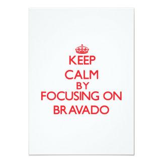 "Keep Calm by focusing on Bravado 5"" X 7"" Invitation Card"