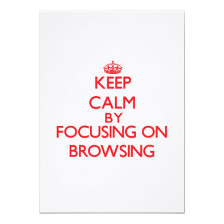 Keep Calm by focusing on Browsing 13 Cm X 18 Cm Invitation Card