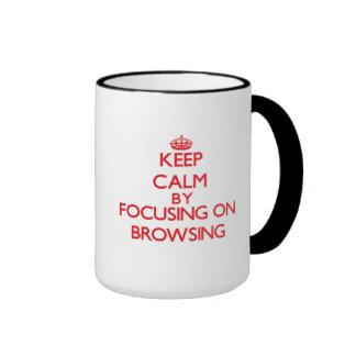 Keep Calm by focusing on Browsing Coffee Mugs
