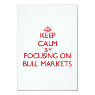 Keep Calm by focusing on Bull Markets Personalized Announcements