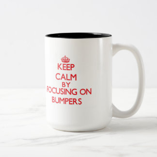 Keep Calm by focusing on Bumpers Mug