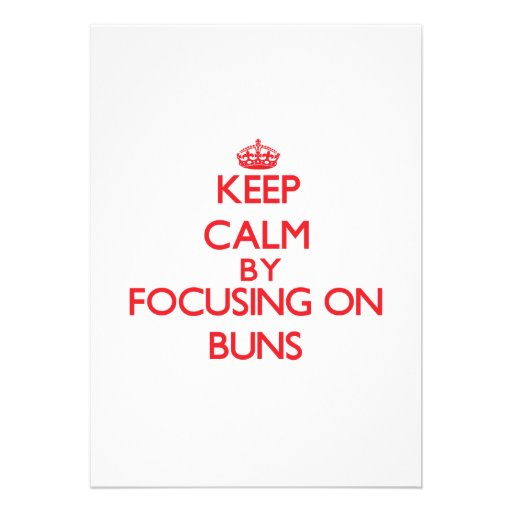Keep Calm by focusing on Buns Personalized Invite