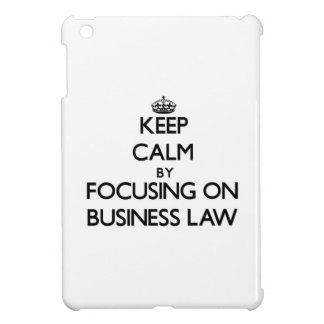 Keep calm by focusing on Business Law iPad Mini Covers