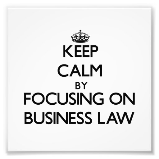 Keep calm by focusing on Business Law Photograph