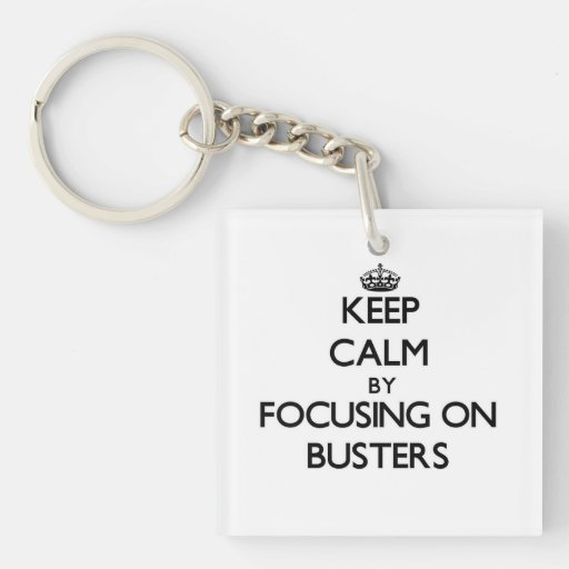 Keep Calm by focusing on Busters Acrylic Keychain