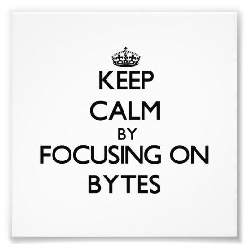 Keep Calm by focusing on Bytes Photo Print