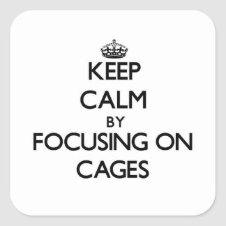 Keep Calm by focusing on Cages Stickers