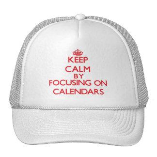 Keep Calm by focusing on Calendars Trucker Hats