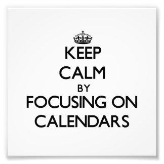 Keep Calm by focusing on Calendars Photo Art