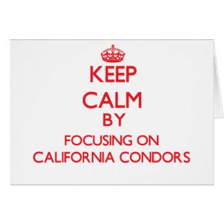 Keep calm by focusing on California Condors Card