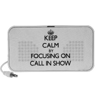 Keep Calm by focusing on Call-In Show iPhone Speaker