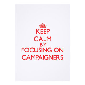 Keep Calm by focusing on Campaigners Invitation