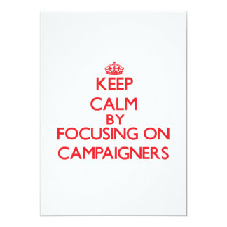 Keep Calm by focusing on Campaigners Personalized Invitations