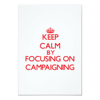 Keep Calm by focusing on Campaigning Personalized Invite