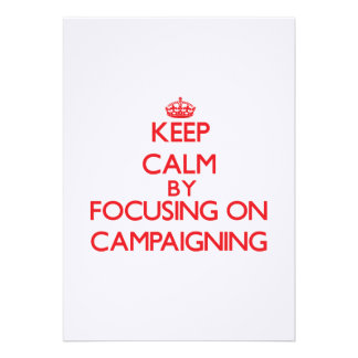 Keep Calm by focusing on Campaigning Custom Announcements