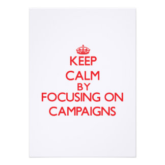 Keep Calm by focusing on Campaigns Custom Invite