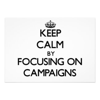Keep Calm by focusing on Campaigns Invites