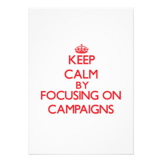 Keep Calm by focusing on Campaigns Invitation