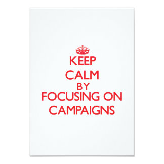 Keep Calm by focusing on Campaigns Announcement
