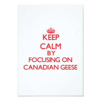 Keep calm by focusing on Canadian Geese Custom Invite