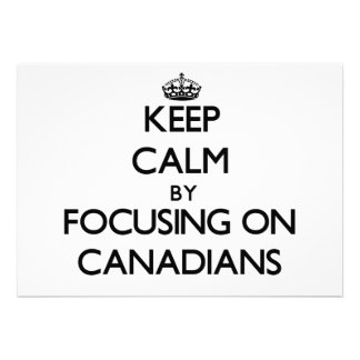 Keep Calm by focusing on Canadians Invitations