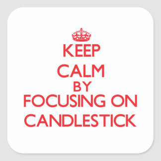 Keep Calm by focusing on Candlestick Square Sticker