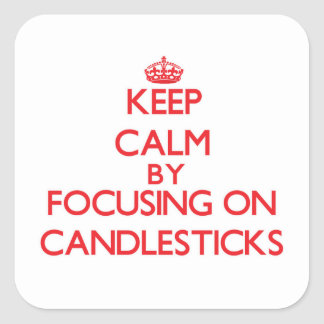 Keep Calm by focusing on Candlesticks Square Sticker