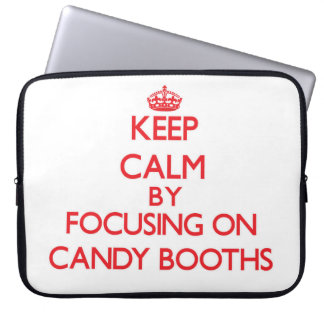 Keep Calm by focusing on Candy Booths Laptop Computer Sleeve
