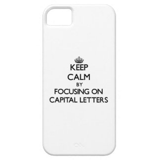 Keep Calm by focusing on Capital Letters iPhone 5 Cover