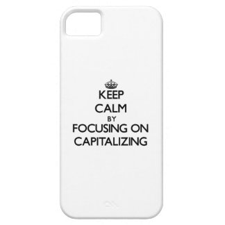 Keep Calm by focusing on Capitalizing iPhone 5/5S Cases
