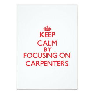 "Keep Calm by focusing on Carpenters 5"" X 7"" Invitation Card"