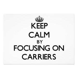 Keep Calm by focusing on Carriers Custom Invite