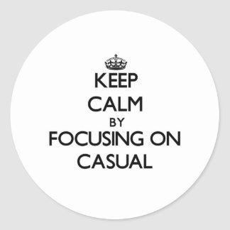 Keep Calm by focusing on Casual Round Stickers