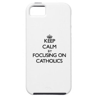 Keep Calm by focusing on Catholics iPhone 5 Cover