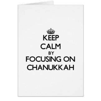 Keep Calm by focusing on Chanukkah Greeting Card