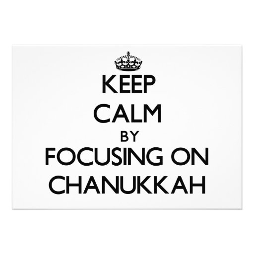 Keep Calm by focusing on Chanukkah Personalized Invitations