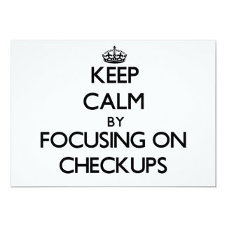 Keep Calm by focusing on Checkups Card