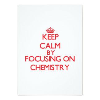 "Keep Calm by focusing on Chemistry 5"" X 7"" Invitation Card"