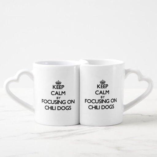 Keep Calm by focusing on Chili Dogs Lovers Mug Set
