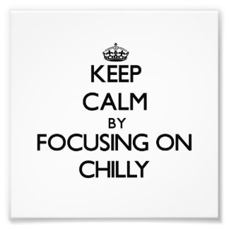 Keep Calm by focusing on Chilly Photo