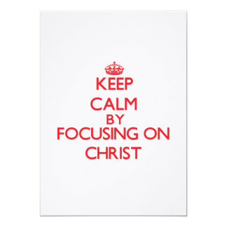 Keep Calm by focusing on Christ Custom Invites
