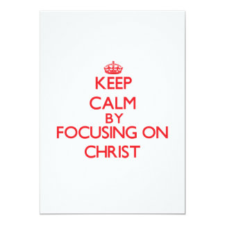 Keep Calm by focusing on Christ Invite
