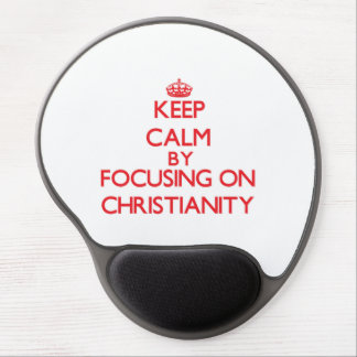 Keep Calm by focusing on Christianity Gel Mouse Mats