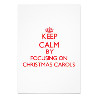 Keep Calm by focusing on Christmas Carols Personalized Invitations