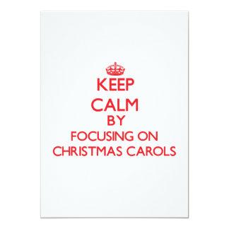 Keep Calm by focusing on Christmas Carols 13 Cm X 18 Cm Invitation Card