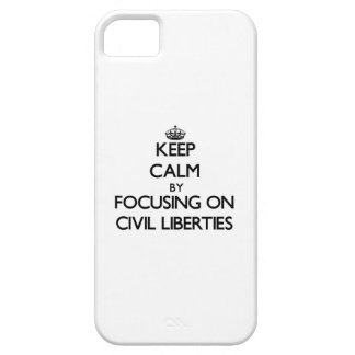 Keep Calm by focusing on Civil Liberties iPhone 5 Cover